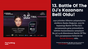 13. Battle Of The DJ's Kazananı Belli Oldu!