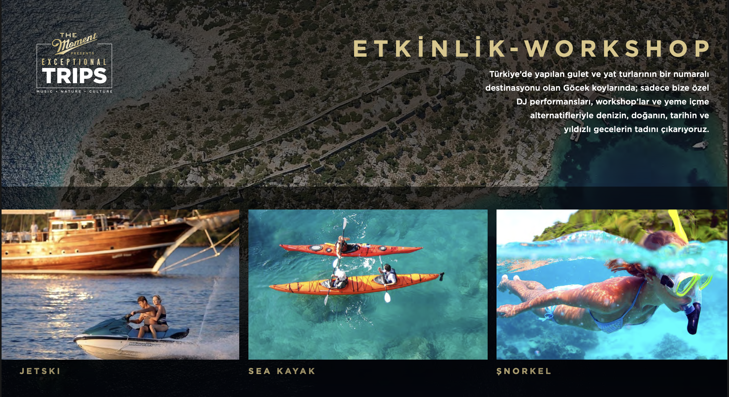 The Moment Presents : Exceptional Trips - GÖCEK