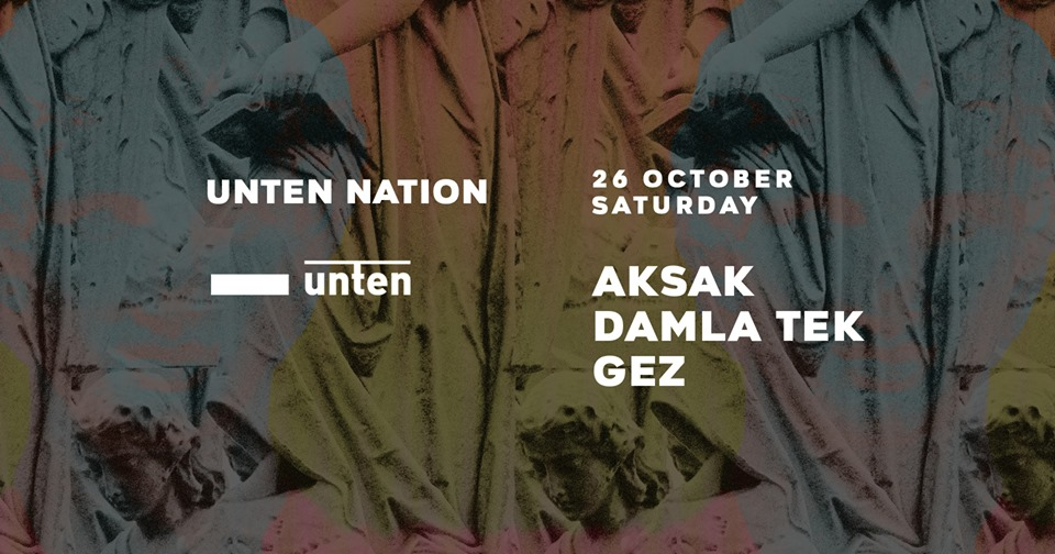 Unten Nation with Aksak, Damla Tek, Gez