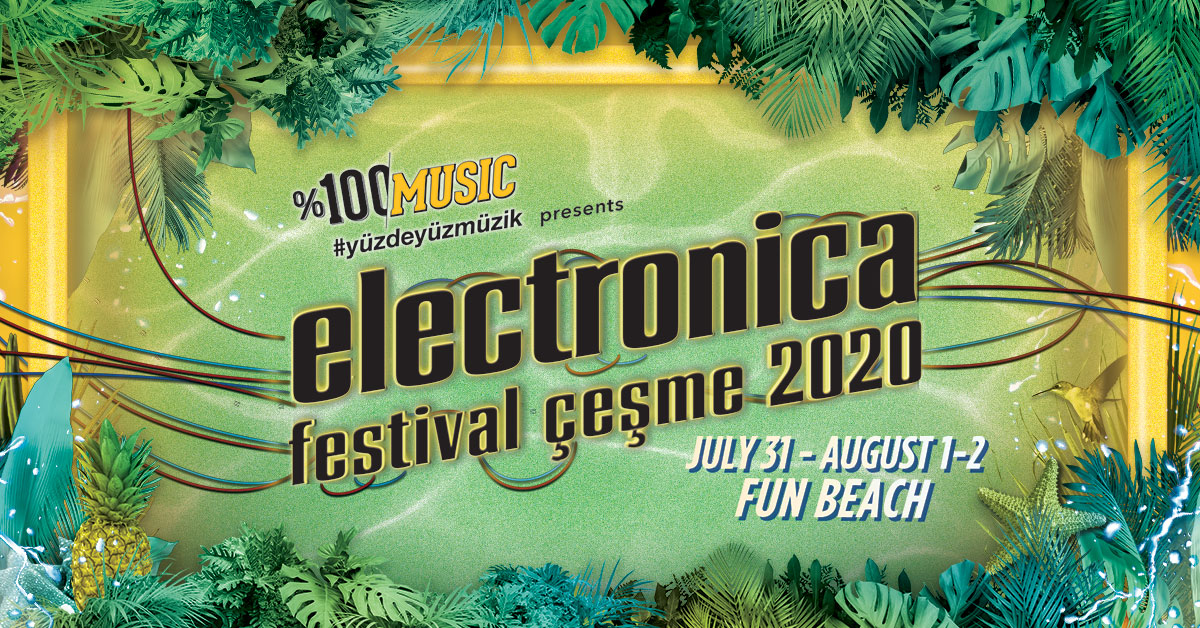 Electronica Festival Çeşme 2020 Presented by %100 Music